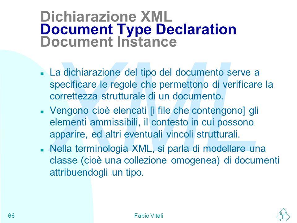 Dichiarazione XML Document Type Declaration Document Instance