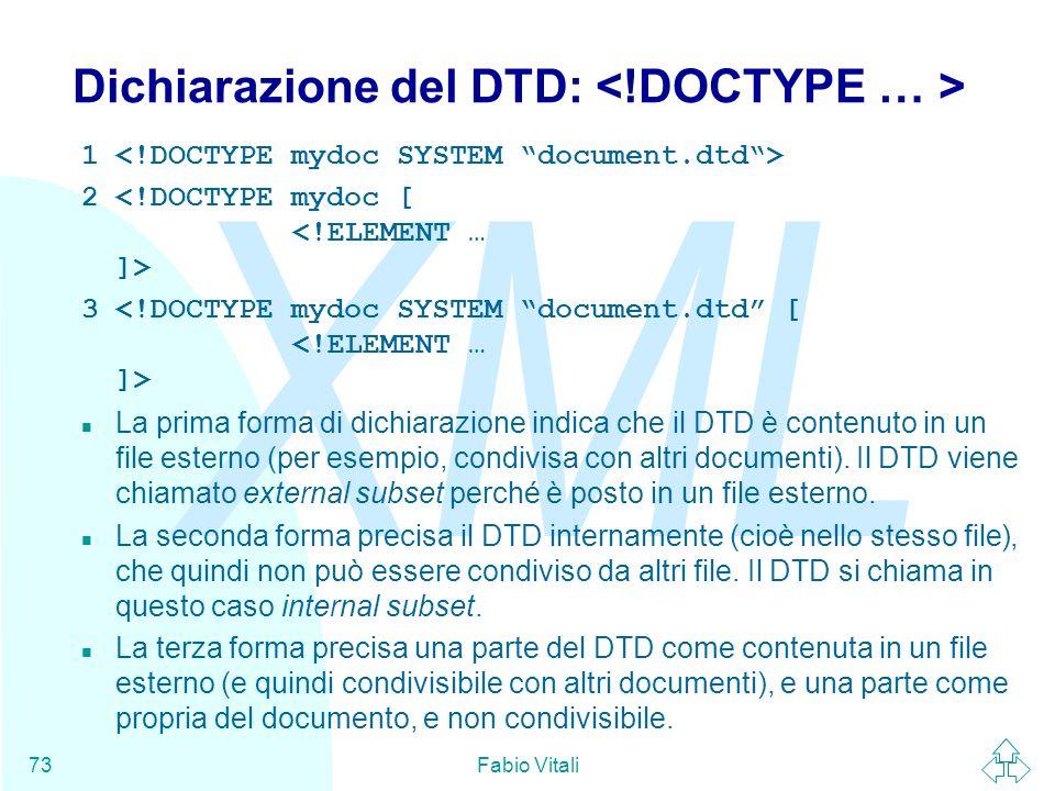 Dichiarazione del DTD: <!DOCTYPE … >