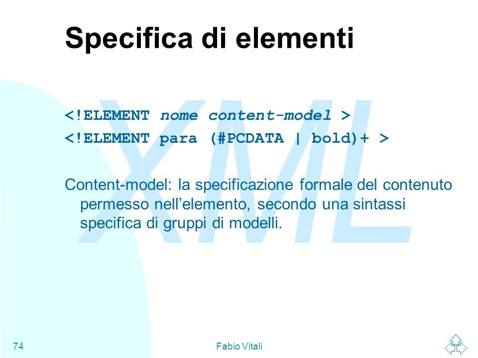 Specifica di elementi <!ELEMENT nome content-model >