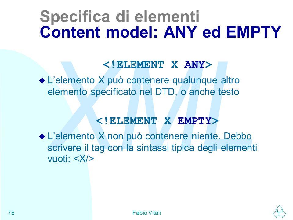 Specifica di elementi Content model: ANY ed EMPTY