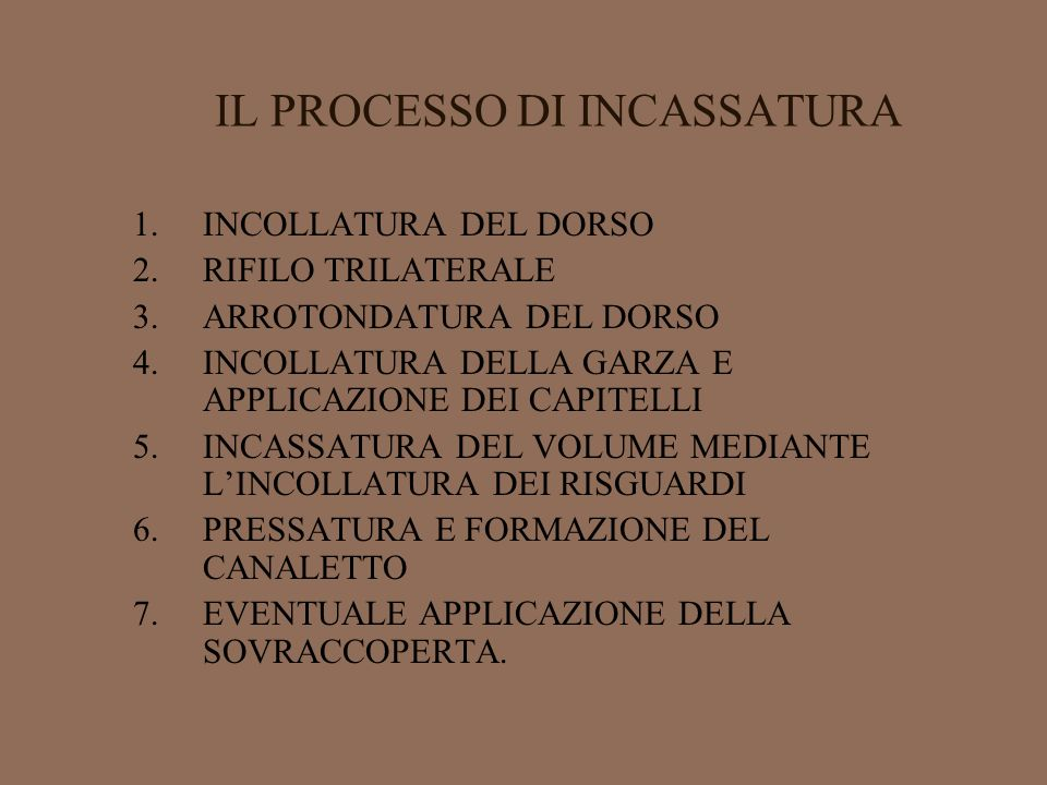 IL PROCESSO DI INCASSATURA