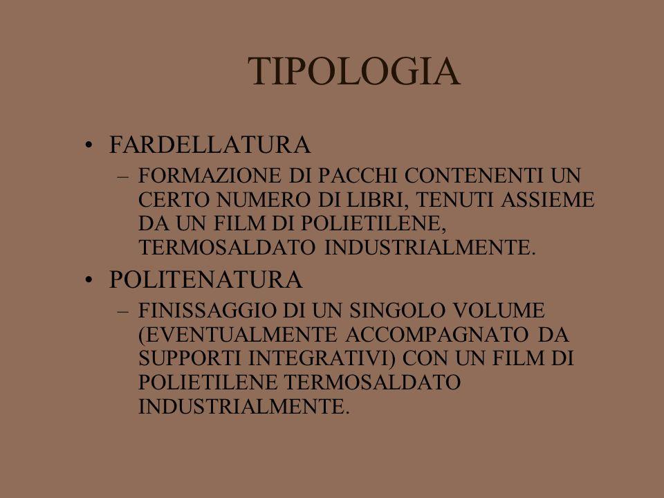 TIPOLOGIA FARDELLATURA POLITENATURA