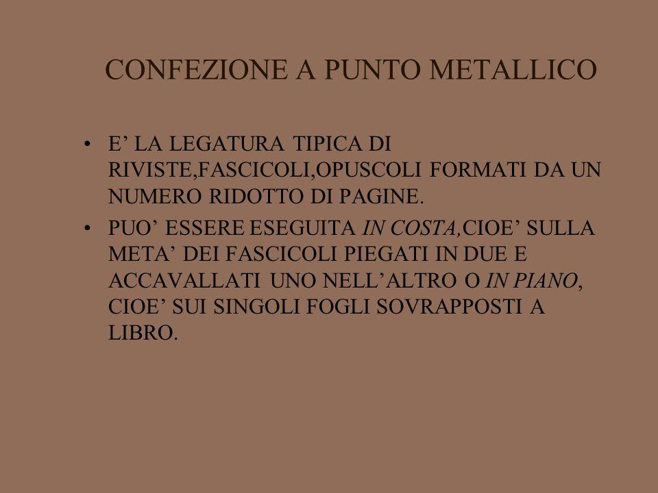 CONFEZIONE A PUNTO METALLICO
