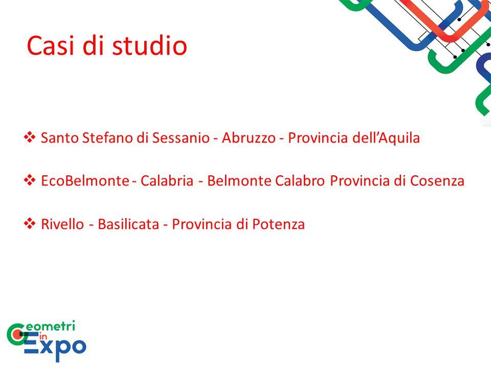 Casi di studio Santo Stefano di Sessanio - Abruzzo - Provincia dell'Aquila. EcoBelmonte - Calabria - Belmonte Calabro Provincia di Cosenza.