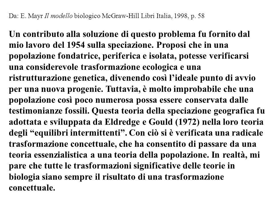 Da: E. Mayr Il modello biologico McGraw-Hill Libri Italia, 1998, p. 58