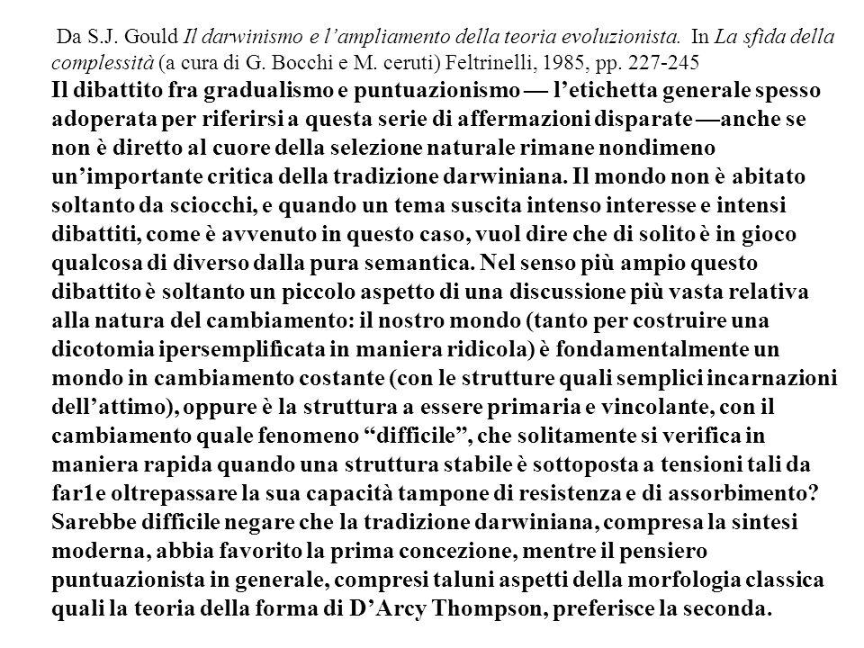 Da S.J. Gould Il darwinismo e l'ampliamento della teoria evoluzionista. In La sfida della complessità (a cura di G. Bocchi e M. ceruti) Feltrinelli, 1985, pp. 227-245