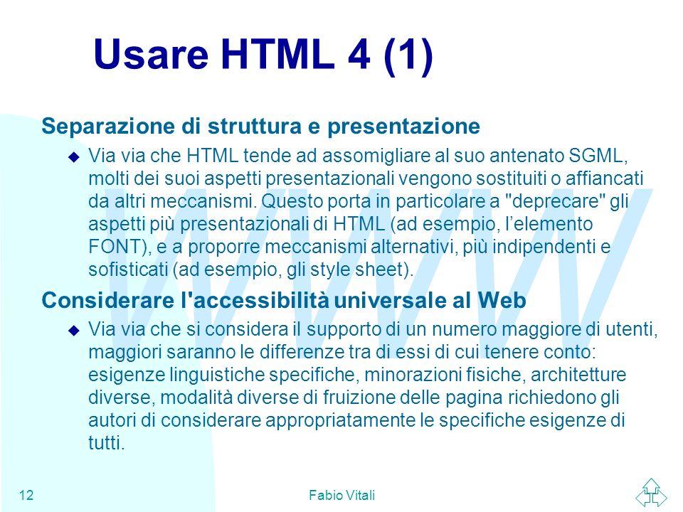 Usare HTML 4 (1) Separazione di struttura e presentazione
