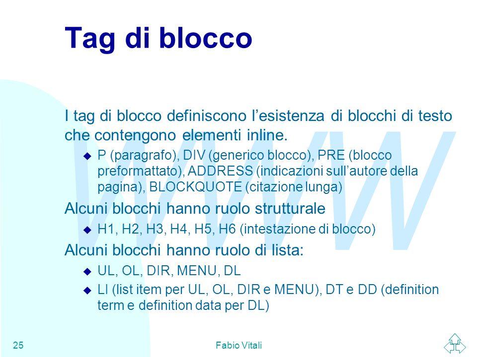 Tag di blocco I tag di blocco definiscono l'esistenza di blocchi di testo che contengono elementi inline.