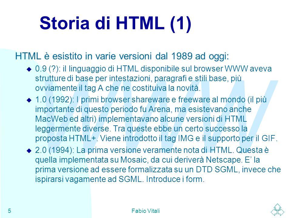 Storia di HTML (1) HTML è esistito in varie versioni dal 1989 ad oggi: