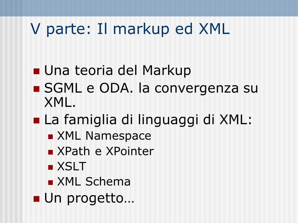 V parte: Il markup ed XML