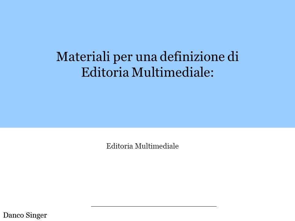 Materiali per una definizione di Editoria Multimediale: