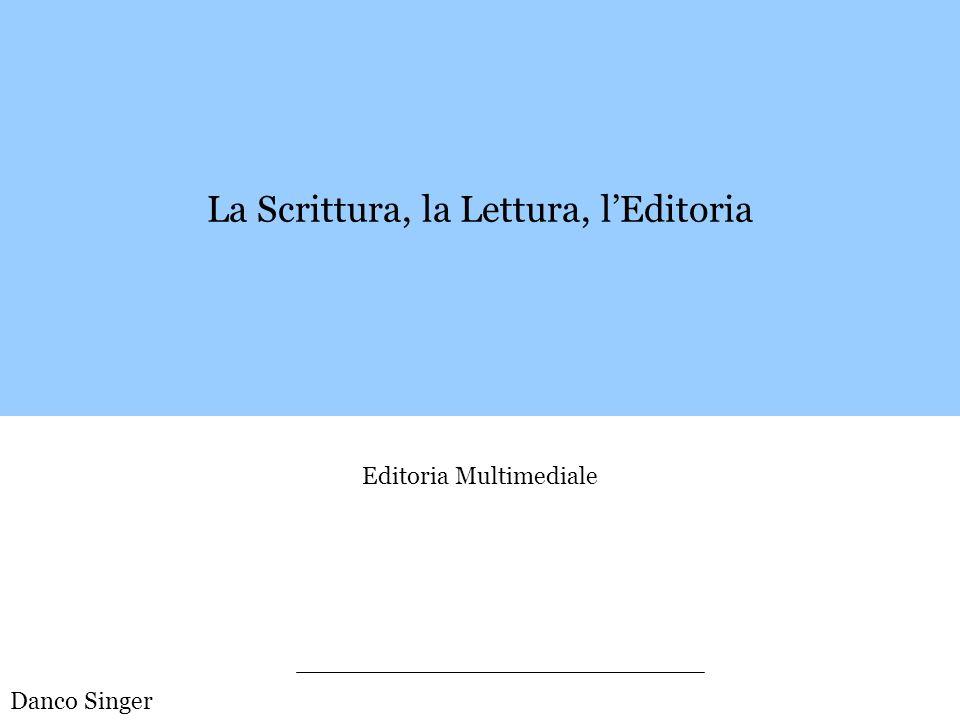 La Scrittura, la Lettura, l'Editoria
