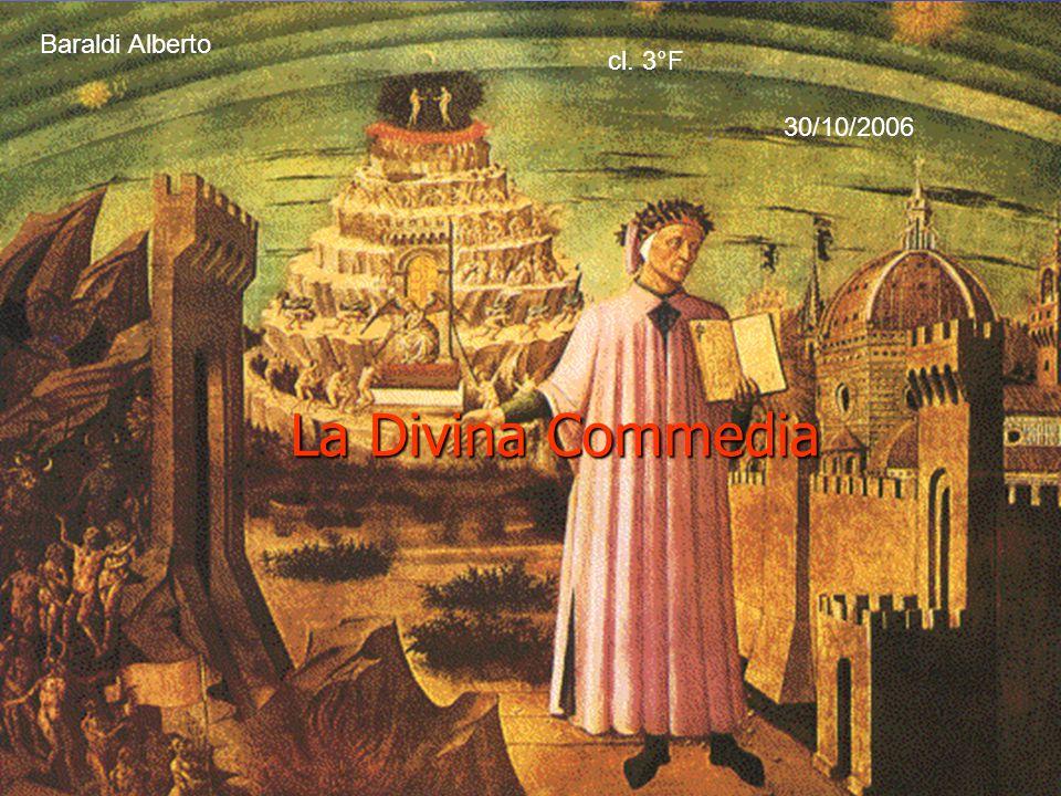 Baraldi Alberto cl. 3°F 30/10/2006 La Divina Commedia
