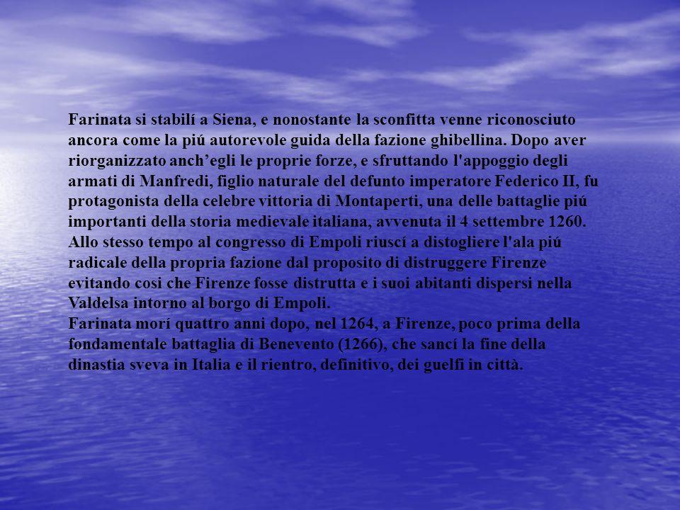 Farinata si stabilí a Siena, e nonostante la sconfitta venne riconosciuto ancora come la piú autorevole guida della fazione ghibellina.
