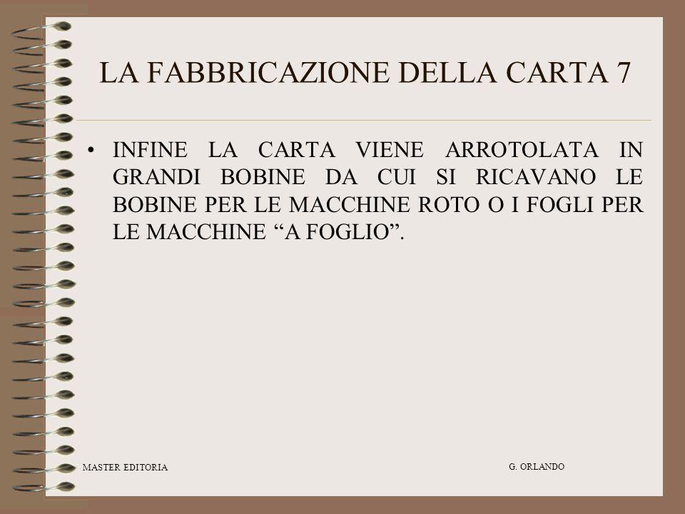 LA FABBRICAZIONE DELLA CARTA 7
