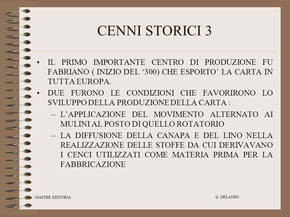 CENNI STORICI 3 IL PRIMO IMPORTANTE CENTRO DI PRODUZIONE FU FABRIANO ( INIZIO DEL '300) CHE ESPORTO' LA CARTA IN TUTTA EUROPA.