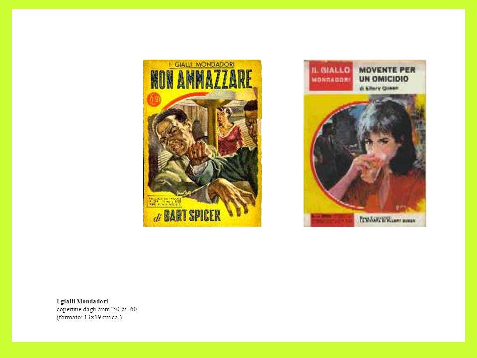 I gialli Mondadori copertine dagli anni '50 ai '60 (formato: 13x19 cm ca.)