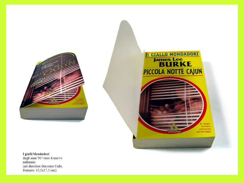 I gialli Mondadori dagli anni '90 verso il nuovo millennio (art direction Giacomo Callo, formato: 10,5x17,5 cm))