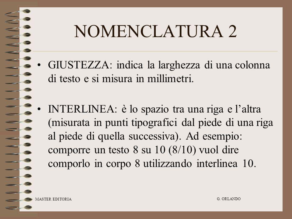 NOMENCLATURA 2 GIUSTEZZA: indica la larghezza di una colonna di testo e si misura in millimetri.