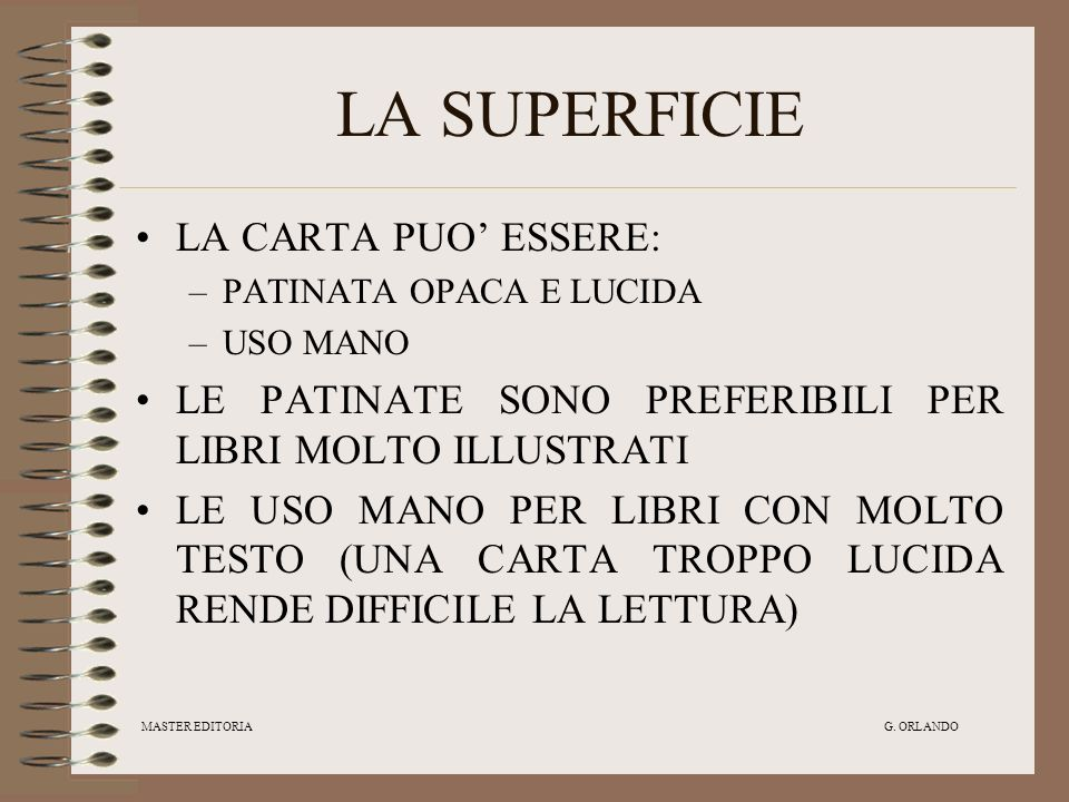 LA SUPERFICIE LA CARTA PUO' ESSERE:
