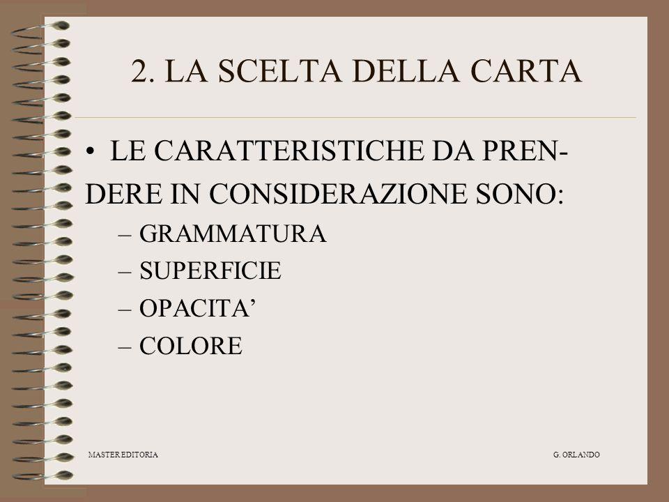 2. LA SCELTA DELLA CARTA LE CARATTERISTICHE DA PREN-