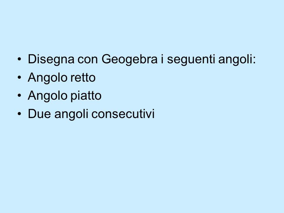 Disegna con Geogebra i seguenti angoli: