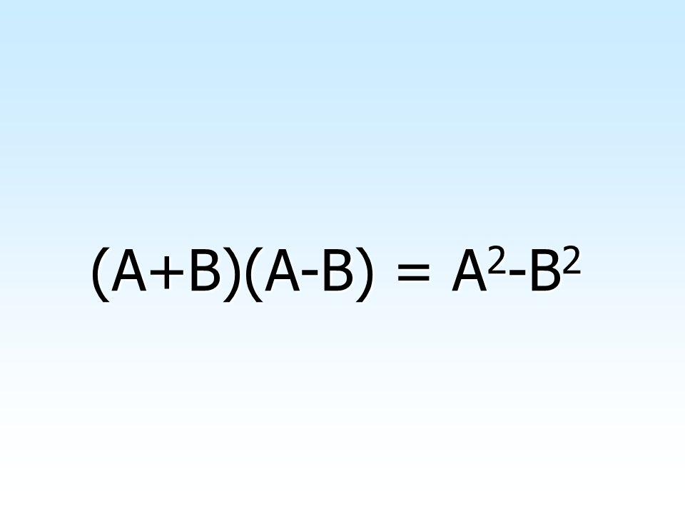 (A+B)(A-B) = A2-B2