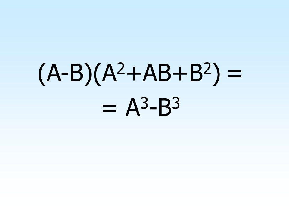 (A-B)(A2+AB+B2) = = A3-B3