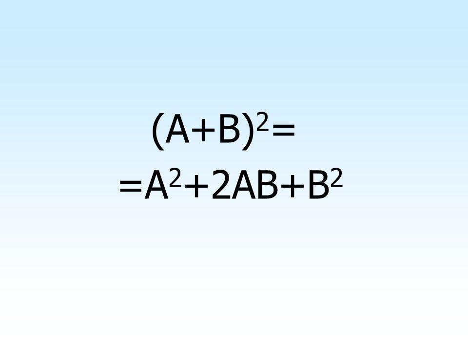 (A+B)2= =A2+2AB+B2