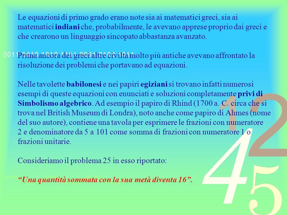 Le equazioni di primo grado erano note sia ai matematici greci, sia ai