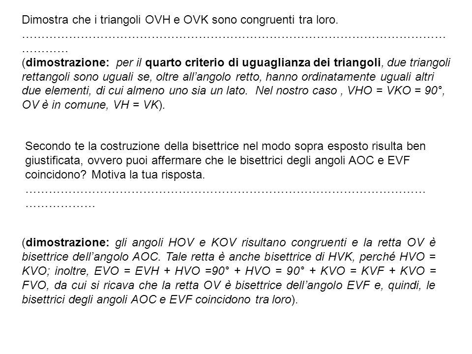 Dimostra che i triangoli OVH e OVK sono congruenti tra loro.