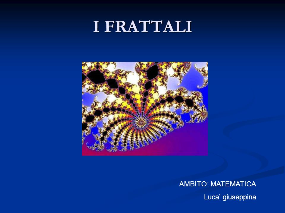 I FRATTALI AMBITO: MATEMATICA Luca' giuseppina