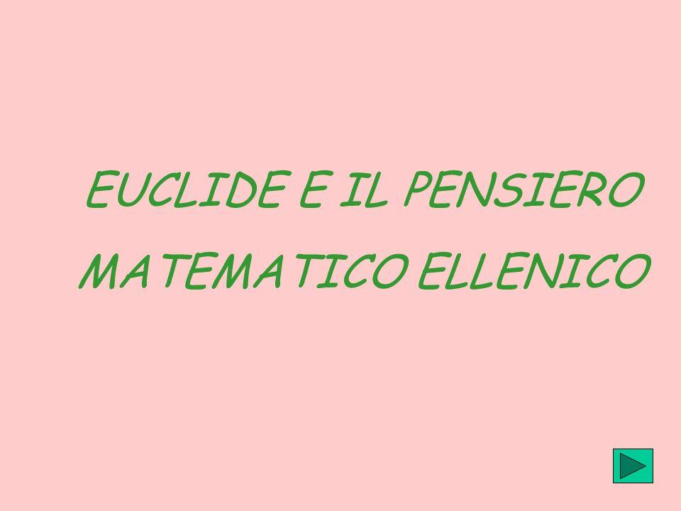 EUCLIDE E IL PENSIERO MATEMATICO ELLENICO