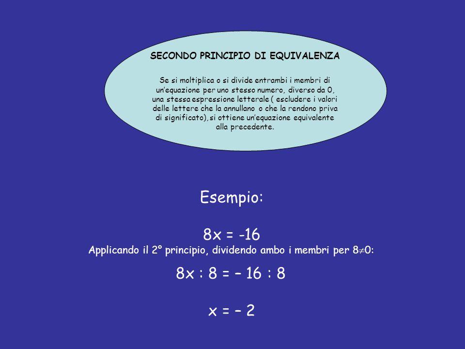 Applicando il 2° principio, dividendo ambo i membri per 80: