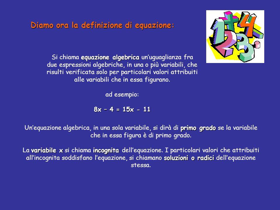 Diamo ora la definizione di equazione: