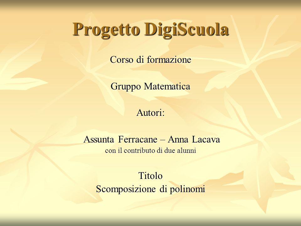 Progetto DigiScuola Corso di formazione Gruppo Matematica Autori:
