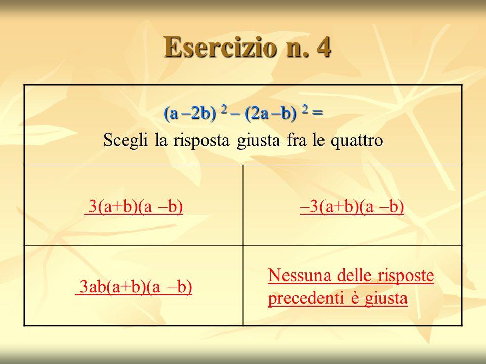 Scegli la risposta giusta fra le quattro
