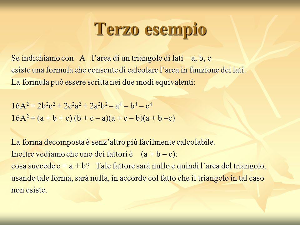 Terzo esempio Se indichiamo con A l'area di un triangolo di lati a, b, c.