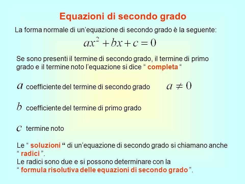 La forma normale di un'equazione di secondo grado è la seguente: