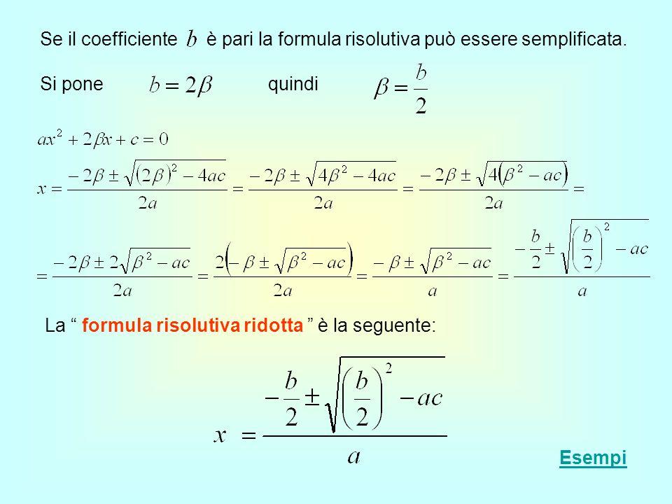 Se il coefficiente è pari la formula risolutiva può essere semplificata.