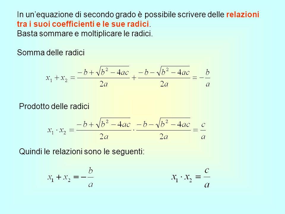 In un'equazione di secondo grado è possibile scrivere delle relazioni