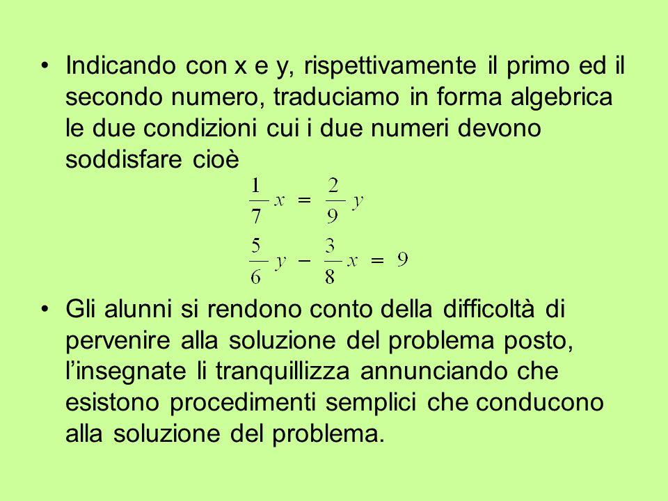 Indicando con x e y, rispettivamente il primo ed il secondo numero, traduciamo in forma algebrica le due condizioni cui i due numeri devono soddisfare cioè