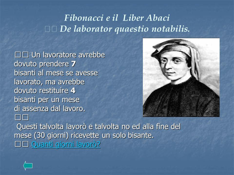 Fibonacci e il Liber Abaci  De laborator quaestio notabilis.