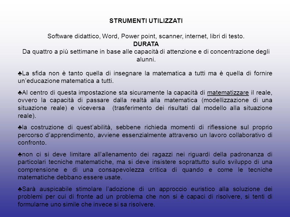 STRUMENTI UTILIZZATI Software didattico, Word, Power point, scanner, internet, libri di testo. DURATA.