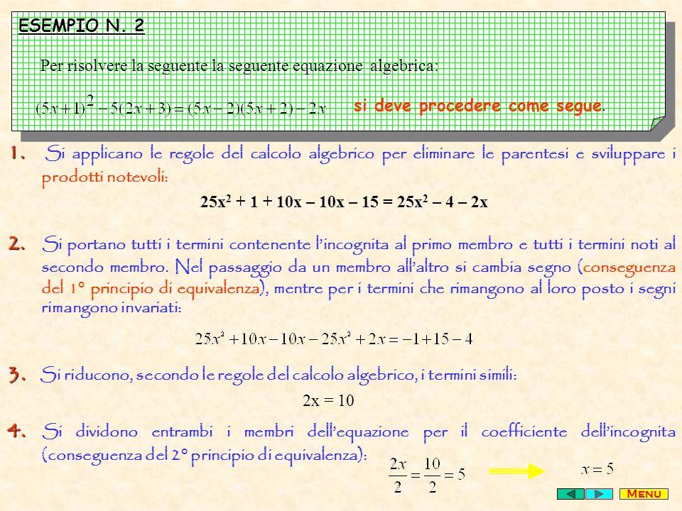 ESEMPIO N. 2 Per risolvere la seguente la seguente equazione algebrica: si deve procedere come segue.