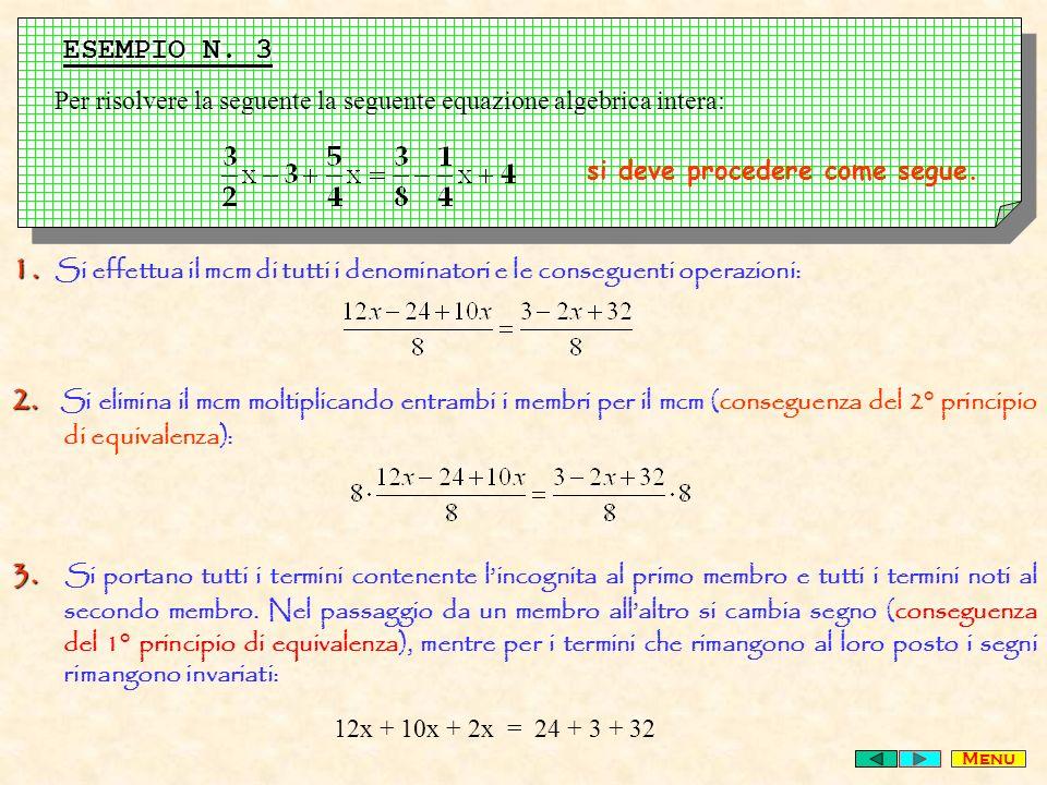 ESEMPIO N. 3 Per risolvere la seguente la seguente equazione algebrica intera: si deve procedere come segue.