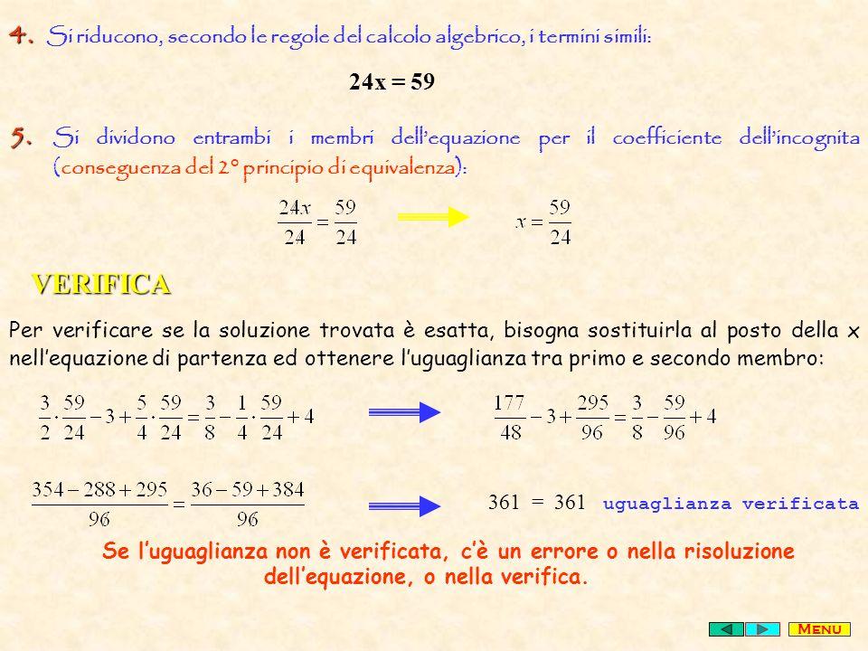 4. Si riducono, secondo le regole del calcolo algebrico, i termini simili: