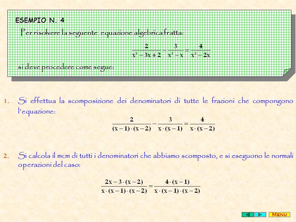 Per risolvere la seguente equazione algebrica fratta: