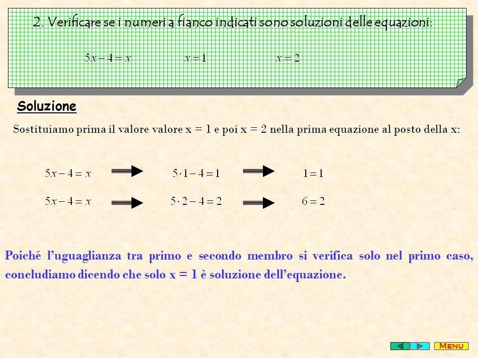 2. Verificare se i numeri a fianco indicati sono soluzioni delle equazioni: