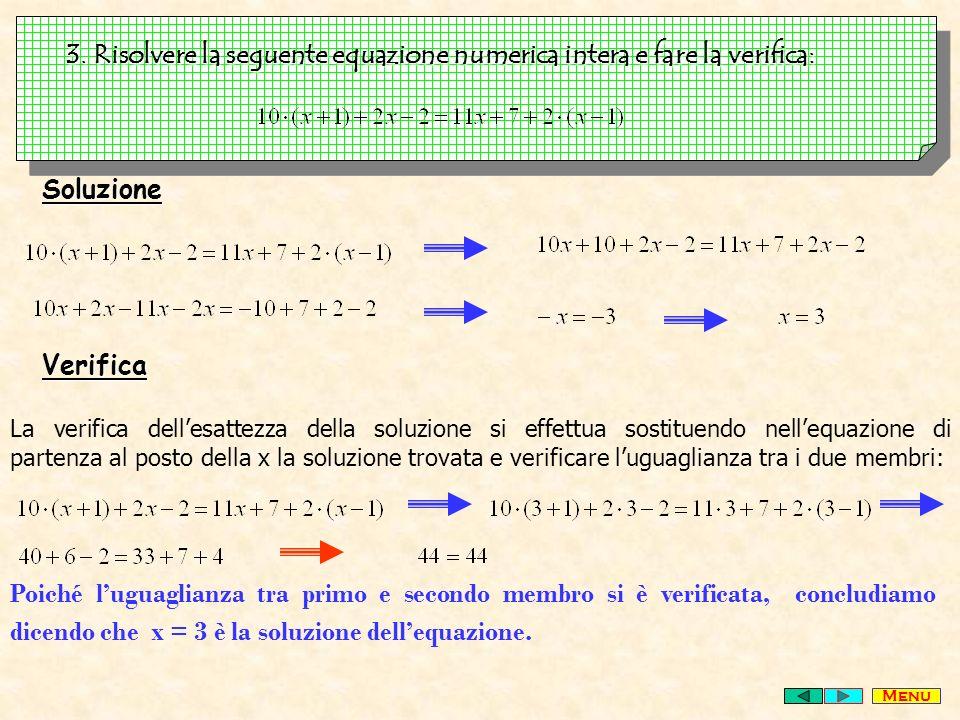 3. Risolvere la seguente equazione numerica intera e fare la verifica: